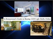 A Homeowner's Guide in Buying LED Light Bulbs Online