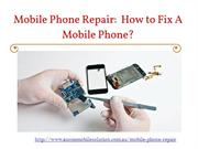 Mobile phone repair: Fix Your Mobile Phone