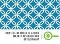 How Social Media is Aiding Market Research and Development
