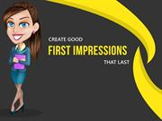 Create Good  First Impressions That Last