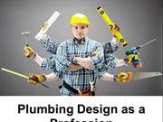 Plumbing Design as a Profession