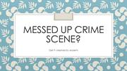 Messed up crime scene