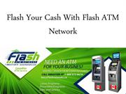 Flash Your Cash With Flash ATM Network