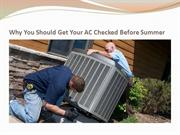 Why You Should Get Your AC Checked Before Summer