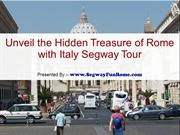 Unveil the Hidden Treasure of Rome with Italy Segway Tour