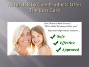 Natural Baby Care Products Offer The Best Care