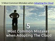5 Most Common Mistakes when Adopting the Cloud