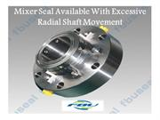 Mixer Seal Available With Excessive Radial Shaft Movement