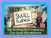 Top 10 Ways To Entrepreneur Can Grow Your Business