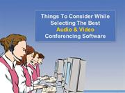 Things To Consider While Selecting The Best Audio and Video Coferencin