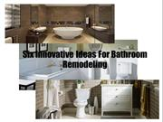 Six Innovative Ideas For Bathroom Remodeling