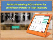 Perfect Prestashop POS Solution for Ecommerce Portals to Track Invento