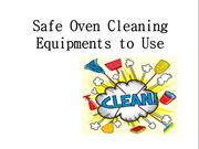 Safe Oven Cleaning Equipments to Use