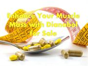 Enhance Your Muscle Mass with Dianabol for Sale
