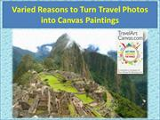 Varied Reasons to Turn Travel Photos into Canvas Paintings