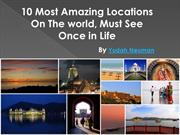 Most Awesome Places on Earth | Yudah Neuman