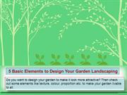 5 Basic Elements to Design Your Garden Landscaping