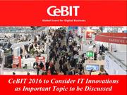 The IT innovations to grab an attention of visitors @ CeBIT 2016