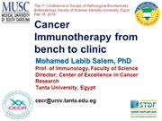 Cancer Immunotherapy from Bench to Clinic_Mohamed Labib Salem ,ppt
