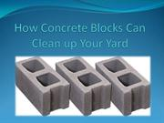 How Concrete Blocks Can Clean up Your Yard