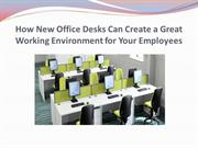 How New Office Desks Can Create a Great Working Environment for