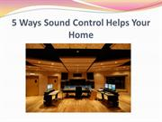 5 Ways Sound Control Helps Your Home