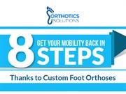 How to get you mobility back in 8 steps with foot orthotics?