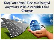 Keep Your Small Devices Charged Anywhere With A Portable Solar Charger