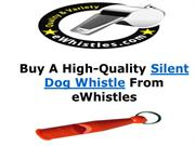 Buy A High-Quality Silent Dog Whistle From eWhistles