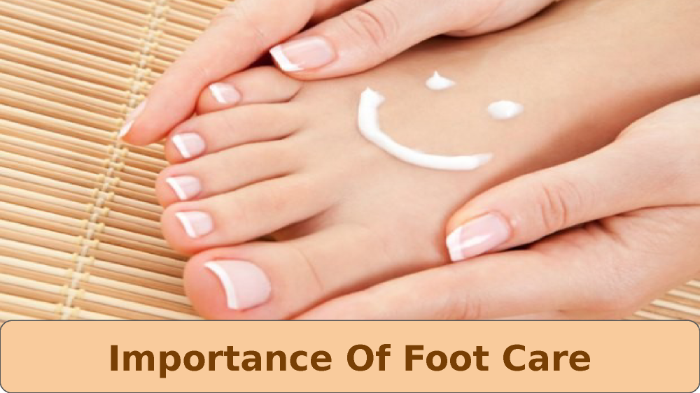 Importance-Of-Foot-Care-Podiatry-Care-Specialist |authorSTREAM