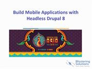 Build Mobile Applications with Headless Drupal 8 - DrupalConAsia 2016