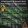 Things Consider By Newport Beach Home Builder During Construction