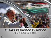 El Papa Francisco en Mexico