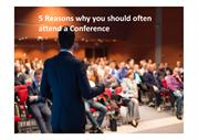5 Reasons why you should often attend a Conference