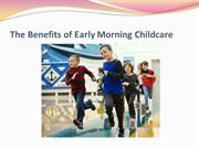 The Benefits of Early Morning Childcare