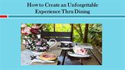 How to Create an Unforgettable Experience Thru Dining
