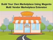 Build Your Own Marketplace Using Magento Multi Vendor Marketplace EXT