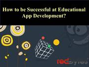 Tips for Successful Educational App Development
