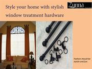 Style your home with stylish window treatment hardware