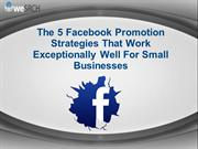 5 Facebook Promotion Strategies That Work Exceptionally