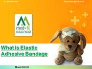What is Elastic Adhesive Bandage