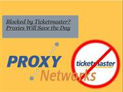 Blocked by Ticketmaster- Proxies Will Save the Day
