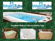 Excellent Walk in Tubs at Vitality Tubs