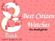 8 Best Citizen Watches for Women's Day 2016