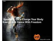 Speakers- Let's Charge Your Body Energy and Dance With Freedom