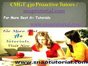 CMGT 430 Proactive Tutors / snaptutorial.com