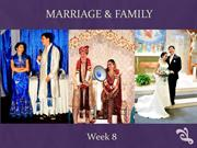 Week 8 - Marriage and Family