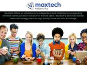 Maxtech Networks - Connecting Beyong Network Reach