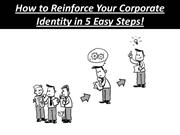 How to Reinforce Your Corporate Identity in 5 Easy Steps!