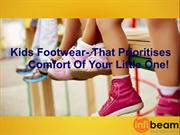Kids Footwear: That Prioritises Comfort Of Your Little One!
